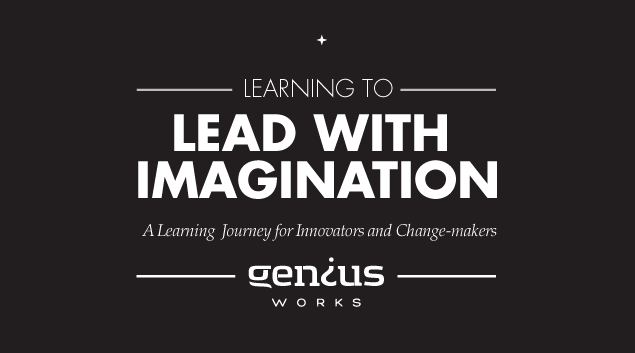 Lead with Imagination - A learning Journey for Innovators and Change-Makers.